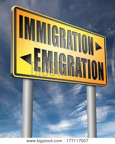 immigration or emigration political or economic migration by refugees or moving across the border by economic migrants sign  3D, illustration