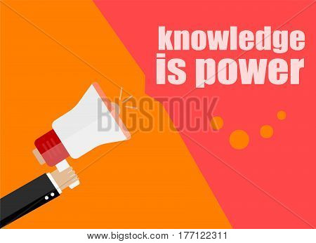 Knowledge Is Power. Flat Design Business Concept Digital Marketing Business Man Holding Megaphone Fo