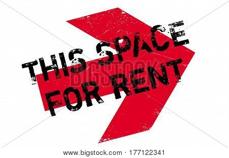 This Space For Rent stamp. Grunge design with dust scratches. Effects can be easily removed for a clean, crisp look. Color is easily changed.