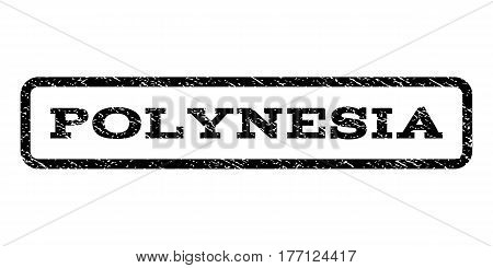 Polynesia watermark stamp. Text tag inside rounded rectangle frame with grunge design style. Rubber seal stamp with scratched texture. Vector black ink imprint on a white background.