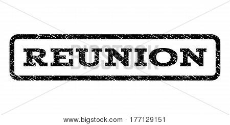 Reunion watermark stamp. Text tag inside rounded rectangle frame with grunge design style. Rubber seal stamp with dust texture. Vector black ink imprint on a white background.