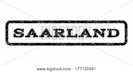 Saarland watermark stamp. Text caption inside rounded rectangle with grunge design style. Rubber seal stamp with unclean texture. Vector black ink imprint on a white background.