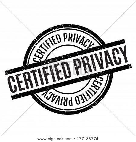 Certified Privacy rubber stamp. Grunge design with dust scratches. Effects can be easily removed for a clean, crisp look. Color is easily changed.