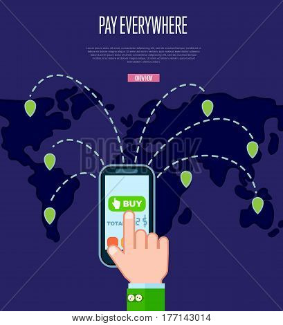 Pay everywhere service concept vector illustration. Global NFC payment technology, online banking and shopping via smartphone, ecommerce. Mobile wallet for online transaction banner with world map