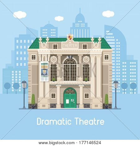 Dramatic theatre building on modern city background. Music theater concept vector illustration in flat design. City culture and entertainment landmark with historical monument facade.