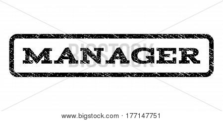Manager watermark stamp. Text tag inside rounded rectangle with grunge design style. Rubber seal stamp with unclean texture. Vector black ink imprint on a white background.