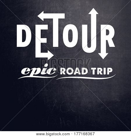 Quotes on Chalkboard - Detour epic road trip