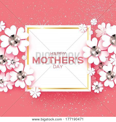 White Floral Greeting card with Brilliant stones. International Happy Mothers Day. Women's Day with Paper cut flower. Floral holiday. Beautiful bouquet. Square frame. Pink. Vector illustration.