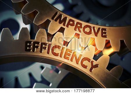 Improve Efficiency - Illustration with Glowing Light Effect. Improve Efficiencyon Golden Metallic Cogwheels. 3D Rendering.