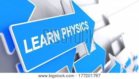 Learn Physics - Blue Cursor with a Label Indicates the Direction of Movement. Learn Physics, Inscription on the Blue Arrow. 3D Illustration.