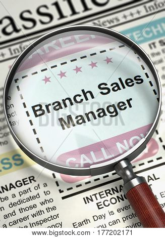Branch Sales Manager - Job Vacancy in Newspaper. Branch Sales Manager - Close Up View Of A Classifieds Through Magnifier. Job Seeking Concept. Selective focus. 3D Rendering.
