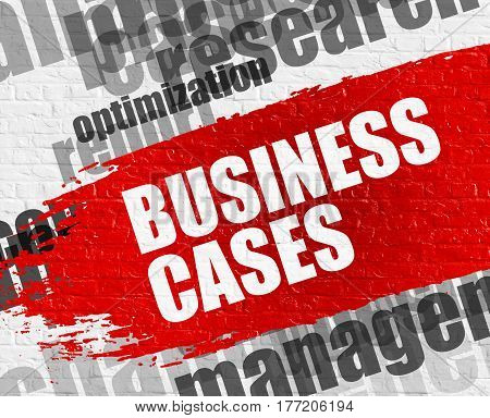 Education Concept: Business Cases Modern Style Illustration on the Red Distressed Brush Stroke. Business Cases on the White Brickwall Background with Wordcloud Around It.