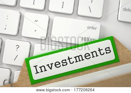 Investments written on Green Card File Overlies White Modern Keypad. Closeup View. Selective Focus. 3D Rendering.