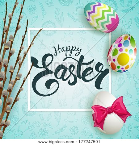 Eggs and willow on Easter seamless pattern and lettering - Happy Easter. Vector.