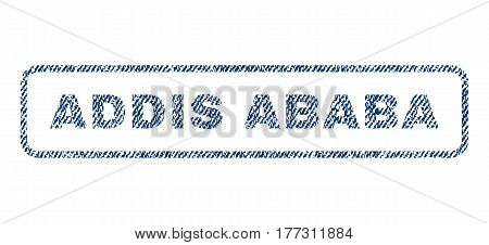 Addis Ababa text textile seal stamp watermark. Blue jeans fabric vectorized texture. Vector caption inside rounded rectangular shape. Rubber sign with fiber textile structure.
