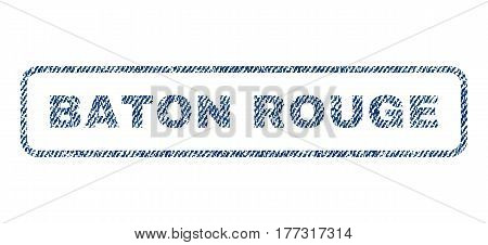 Baton Rouge text textile seal stamp watermark. Blue jeans fabric vectorized texture. Vector tag inside rounded rectangular shape. Rubber emblem with fiber textile structure.