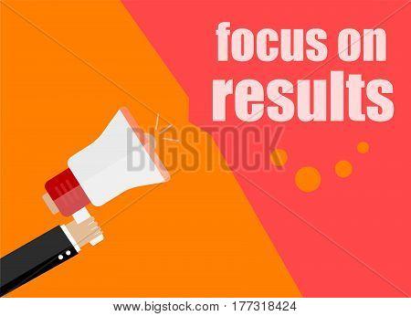 Focus On Results. Flat Design Business Concept Digital Marketing Business Man Holding Megaphone For