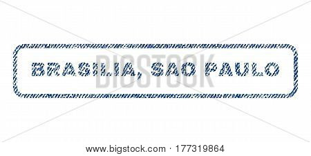Brasilia, Sao Paulo text textile seal stamp watermark. Blue jeans fabric vectorized texture. Vector tag inside rounded rectangular banner. Rubber sign with fiber textile structure.
