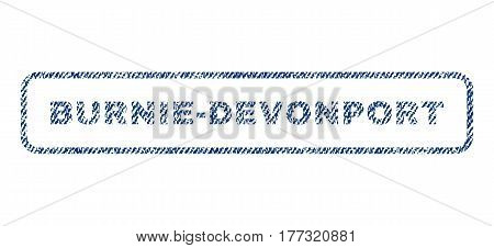 Burnie-Devonport text textile seal stamp watermark. Blue jeans fabric vectorized texture. Vector tag inside rounded rectangular banner. Rubber emblem with fiber textile structure.