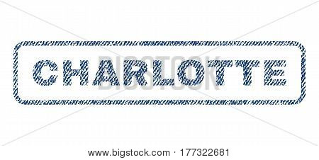 Charlotte text textile seal stamp watermark. Blue jeans fabric vectorized texture. Vector tag inside rounded rectangular shape. Rubber sign with fiber textile structure.