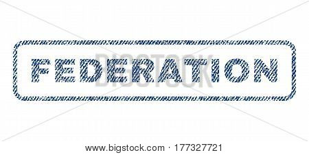 Federation text textile seal stamp watermark. Blue jeans fabric vectorized texture. Vector tag inside rounded rectangular banner. Rubber sticker with fiber textile structure.