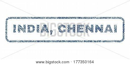 India Chennai text textile seal stamp watermark. Blue jeans fabric vectorized texture. Vector tag inside rounded rectangular shape. Rubber emblem with fiber textile structure.