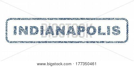 Indianapolis text textile seal stamp watermark. Blue jeans fabric vectorized texture. Vector caption inside rounded rectangular banner. Rubber sign with fiber textile structure.