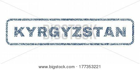 Kyrgyzstan text textile seal stamp watermark. Blue jeans fabric vectorized texture. Vector tag inside rounded rectangular shape. Rubber sticker with fiber textile structure.