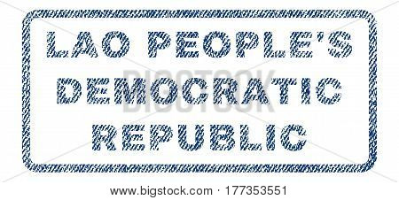 Lao People'S Democratic Republic text textile seal stamp watermark. Blue jeans fabric vectorized texture. Vector caption inside rounded rectangular banner. Rubber emblem with fiber textile structure.