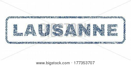 Lausanne text textile seal stamp watermark. Blue jeans fabric vectorized texture. Vector tag inside rounded rectangular banner. Rubber emblem with fiber textile structure.