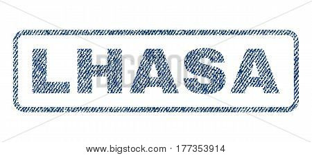 Lhasa text textile seal stamp watermark. Blue jeans fabric vectorized texture. Vector caption inside rounded rectangular shape. Rubber sticker with fiber textile structure.