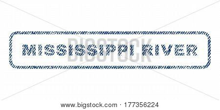 Mississippi River text textile seal stamp watermark. Blue jeans fabric vectorized texture. Vector caption inside rounded rectangular shape. Rubber sticker with fiber textile structure.