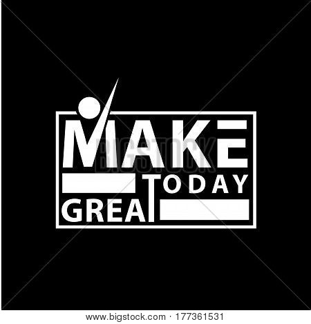 Make today amazing black ink handwritten lettering positive quote to printable wall art, home decoration, greeting card, calligraphy vector illustration, T-shirt, banner, etc