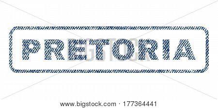 Pretoria text textile seal stamp watermark. Blue jeans fabric vectorized texture. Vector caption inside rounded rectangular shape. Rubber emblem with fiber textile structure.