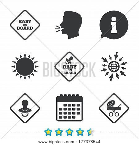 Baby on board icons. Infant caution signs. Child buggy carriage symbol. Information, go to web and calendar icons. Sun and loud speak symbol. Vector