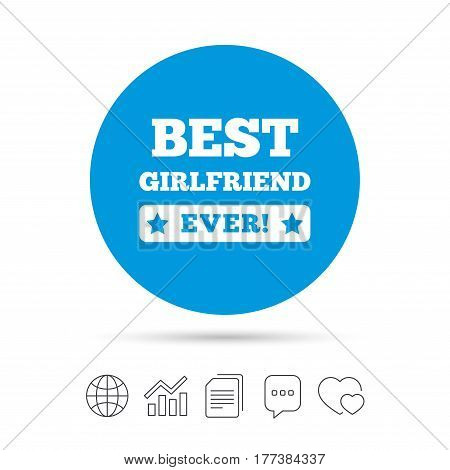 Best girlfriend ever sign icon. Award symbol. Exclamation mark. Copy files, chat speech bubble and chart web icons. Vector
