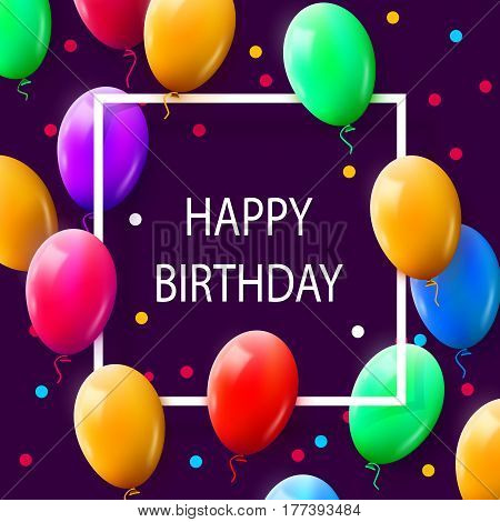 Greeting card with frame and lot of colorful balloons. Happy birthday. Vector illustration
