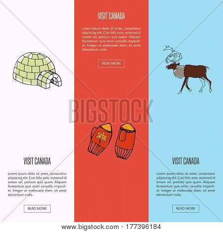 Visit Canada vertical web banners. Ice igloo, horned reindeer male, knitted mittens with maple leaf drawn vector illustrations. Templates with country related symbols.