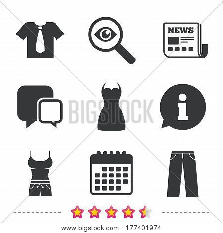 Clothes icons. T-shirt with business tie and pants signs. Women dress symbol. Newspaper, information and calendar icons. Investigate magnifier, chat symbol. Vector