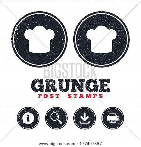 Grunge post stamps. Chief hat sign icon. Cooking symbol. Cooks hat. Information, download and printer signs. Aged texture web buttons. Vector