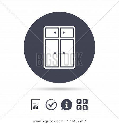 Cupboard sign icon. Modern furniture symbol. Report document, information and check tick icons. Currency exchange. Vector