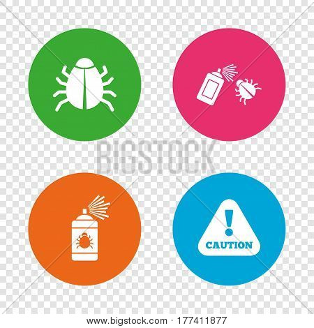 Bug disinfection icons. Caution attention symbol. Insect fumigation spray sign. Round buttons on transparent background. Vector