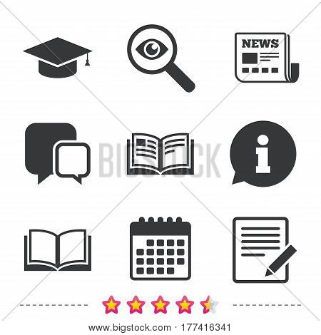 Pencil with document and open book icons. Graduation cap symbol. Higher education learn signs. Newspaper, information and calendar icons. Investigate magnifier, chat symbol. Vector