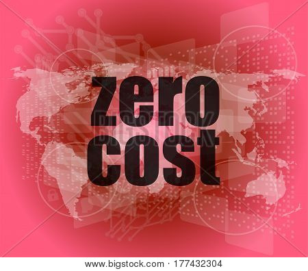 Zero Cost Words On Digital Touch Screen, Business Concept
