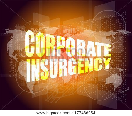 Corporate Insurgency Words On Digital Screen With World Map