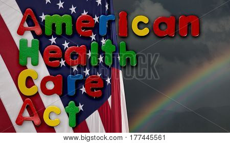 Childs magnetic letters spell American Health Care Act in congress. This is superimposed on a US flag with stormy weather and rainbow