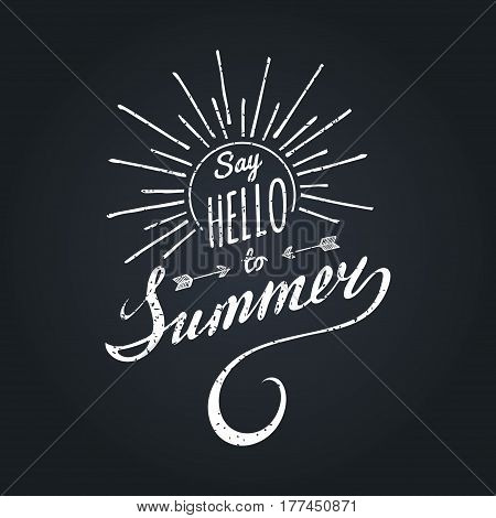 Vector hand lettering inspirational typography poster Say hello to summer