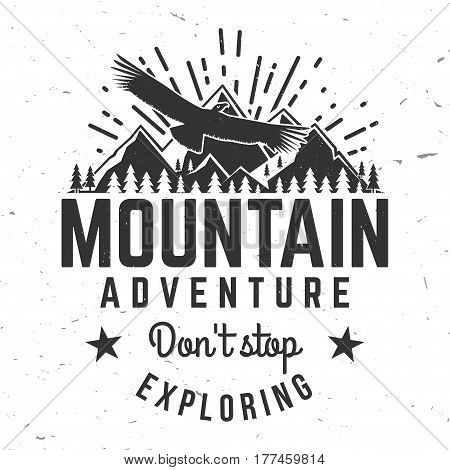 Don't stop exploring. Mountains related typographic quote. Vector illustration. Concept for shirt or logo, print, stamp.