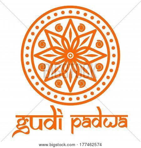Gudi Padwa Festival celebrated by Maharashtrians. Mandala rangoli and lettering. Vector illustration for Gudi Padwa Indian lunar New Year