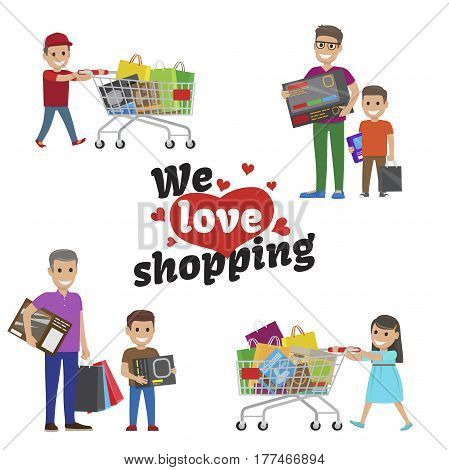 We love shopping idea concept on white and set of girl and boy with carts full of packets and fathers with sons holding packages with purchases. Vector illustration of smiling people doing shopping